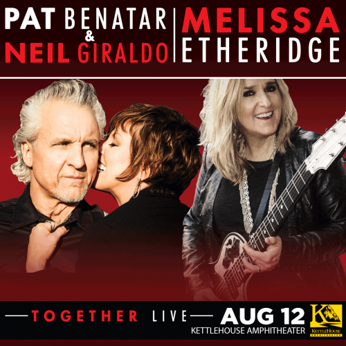 Pat Benatar & Neil Giraldo and Melissa Etheridge to play Missoula!